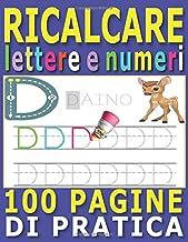 Scaricare Libri Ricalcare Lettere e Numeri: Lettere e Numeri da Tracciare, Prelettura, Prescrittura, Disegni da Colorare. (Libro Pregrafismo, Imparare a Scrivere) PDF