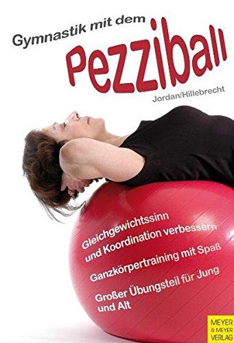 Gymnastik mit dem Pezziball: Gleichgewichtssinn und Koordination verbessern