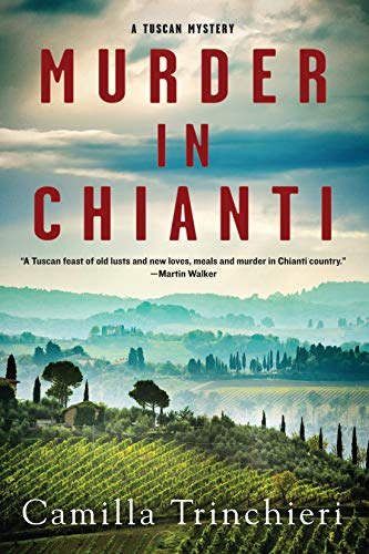 Murder in Chianti (A Tuscan Mystery Book 1) by [Camilla Trinchieri]