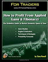 How to Profit From Applied Gann & Fibonacci: The Definitive Guide to Market Geometry Space & Time (For Traders)
