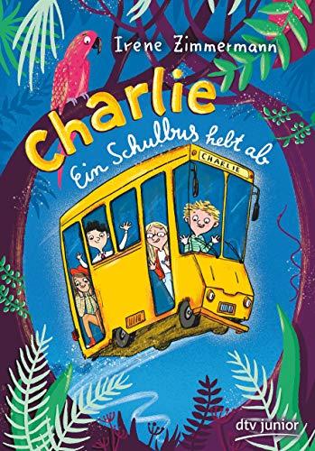 Buchseite und Rezensionen zu 'Charlie – Ein Schulbus hebt ab' von Irene Zimmermann