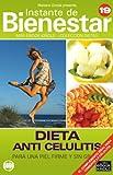 DIETA ANTI CELULITIS - Para una piel firme y sin grasa (Instante de BIENESTAR - Colección Dietas nº 19)