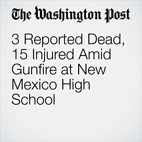 3 Reported Dead, 15 Injured Amid Gunfire at New Mexico High School copertina