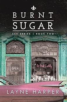 Burnt Sugar (ACE Series Book 2) by [Layne Harper]