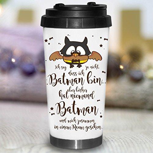Wandtattoo-Loft Edelstahl Thermobecher Ich sage ja Nicht, DASS ich Batman Bin, Aber bisher hat niemand Batman und Mich zusammen in einem Raum gesehen!