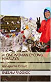 ALONE WOMAN CYCLING HIMALAYA: Annapurna Circuit (English Edition)