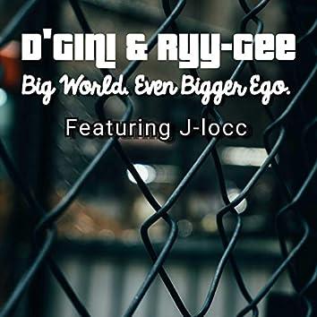 Big World. Even Bigger Ego.
