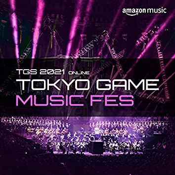 TGS2021 ONLINE | TOKYO GAME MUSIC FES