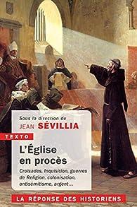 L'église en procès : La réponse des historiens par Sévillia