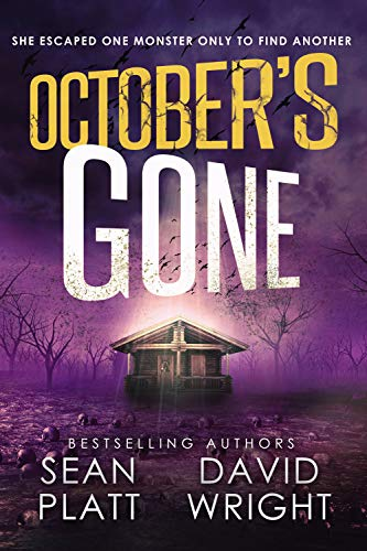 October's Gone: A Thrilling Post-Apocalyptic Survival Story by [Sean  Platt, David W. Wright]