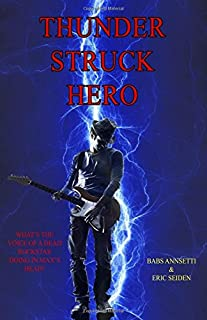 Thunder Struck Hero: What's the voice of a dead rockstar doing in Max's head?