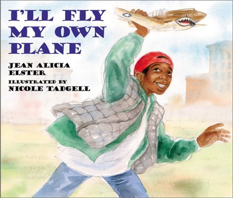 I'll Fly My Own Plane (Joe Joe in the City) by Author Jean Alicia Elster (2002-09-01)