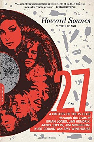 27: A History of the 27 Club through the Lives of Brian Jones, Jimi Hendrix, Janis Joplin, Jim Morrison, Kurt Cobain, and Amy Winehouse