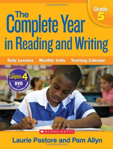 Complete Year in Reading and Writing: Grade 5: Daily Lessons - Monthly Units - Yearlong Calendar