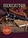 Sixguns by Keith: The Standard Reference Work - Elmer Keith