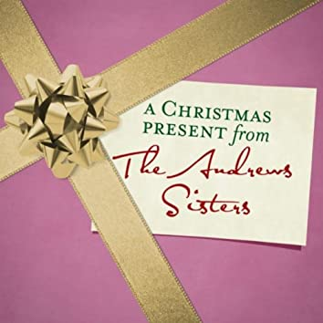 A Christmas Present From The Andrews Sisters