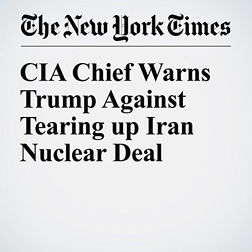 CIA Chief Warns Trump Against Tearing up Iran Nuclear Deal audiobook cover art