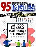 95 Puzles en Inglés de Sopa de Letras y Unir con Flechas para Niños y Adultos: Aprende las 1000...