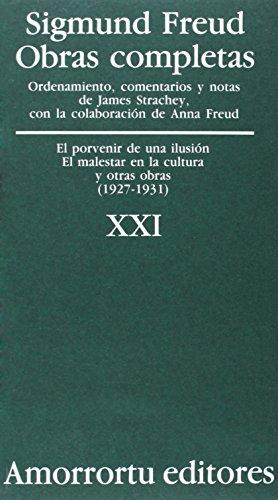 Obras Completas. Volumen 21: El porvenir de una ilusión, el malestar en la cultura, y otras obras (1927-1931) (Obras Completas de Sigmund Freud)