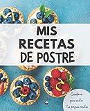 Mis Recetas de Postre: Recetario XL para Apuntar Tus Postres Favoritos (Cuaderno para escribir recetas 2)