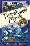 Premeditated Myrtle (A Myrtle Hardcastle Mystery Book 1)