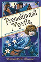 Premeditated Myrtle (Myrtle Hardcastle Mysteries)