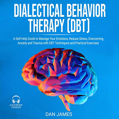 Dialectical Behavior Therapy (DBT) Audiobook By Dan James cover art