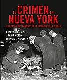 El crimen en Nueva York: Los casos más famosos en la historia de la ciudad (NOVELA POLICÍACA)