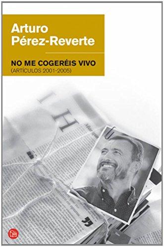 No Me Cogereis Vivo: Articulos 2001-2005