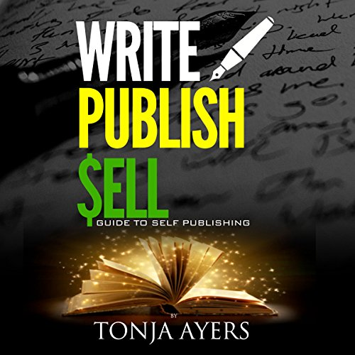 Write - Publish - Sell: A Guide to Self-Publishing audiobook cover art