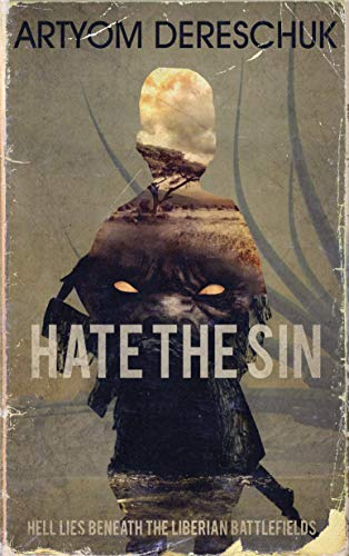 Hate the Sin: A Brutal Young Adult Horror Novel Set in Liberia