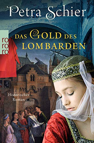 Das Gold des Lombarden: Historischer Roman (Die Lombarden-Reihe, Band 1)