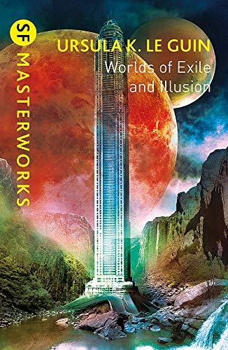 Worlds of Exile and Illusion: Rocannon's World, Planet of Exile, City of Illusions (S.F. MASTERWORKS)