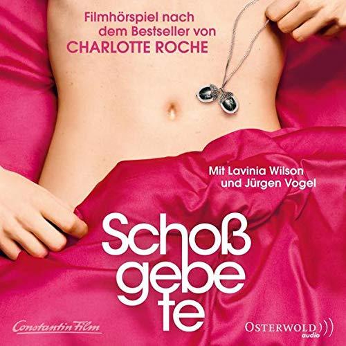 Schoßgebete: Filmhörspiel nach dem Bestseller von Charlotte Roche: 1 CD