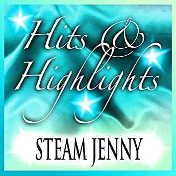 Steam Jenny: Hits and Highlights