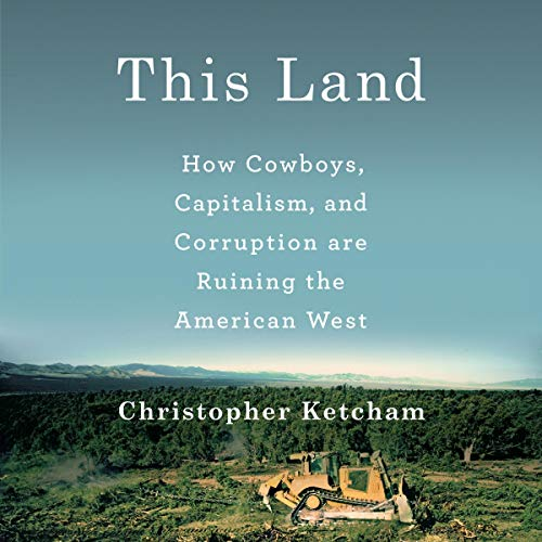 This Land Audiobook By Christopher Ketcham cover art