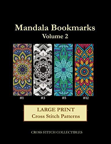 Mandala Bookmarks Volume 2: Large Print Cross Stitch Patterns (Mandala Bookmark Patterns)