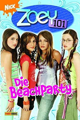 Zoey 101 Bd. 4. Die Beachparty.