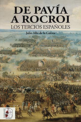 De Pavía a Rocroi: Los tercios españoles (Historia de Espa