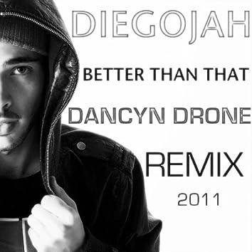 Better Than That (Dancyn Drone Remix)