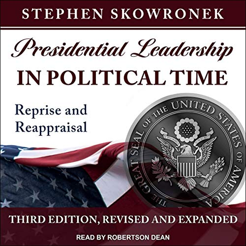 Presidential Leadership in Political Time cover art