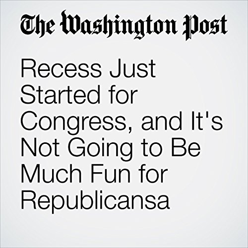 Recess Just Started for Congress, and It's Not Going to Be Much Fun for Republicans copertina