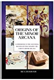 Origins of the Tarot: A Guidebook to the Ancestral Influences that Shaped the Tarot's Minor Arcana (1) (Learn Authentic Tarot)