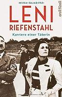 Leni Riefenstahl: Karriere einer Taeterin