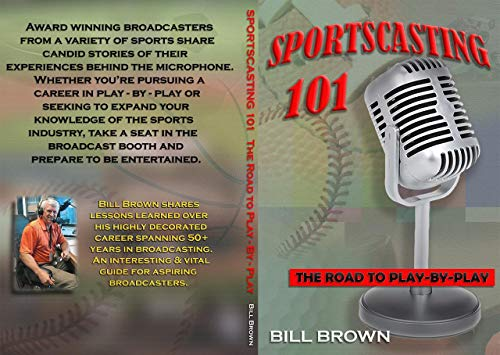 Sportscasting 101: The road to play-by-play - Kindle edition by Brown, Bill. Professional & Technical Kindle eBooks @ Amazon.com.