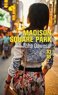 Madison Square Park par Abha Dawesar
