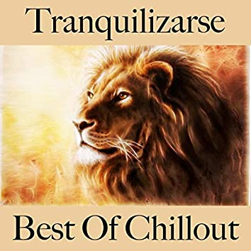 Tranquilizarse: Best Of Chillout