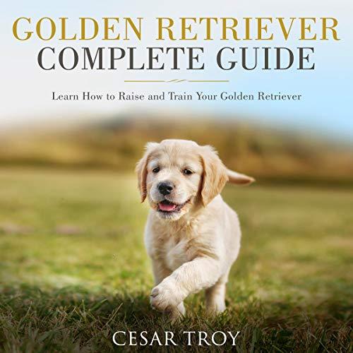 Golden Retriever Complete Guide audiobook cover art