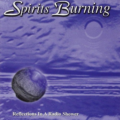 Reflections In A Radio Shower by SPIRITS BURNING (2001-01-01)