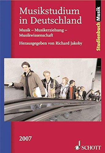 Musikstudium in Deutschland 2007: Musik - Musikerziehung - Musikwissenschaft (Studienbuch Musik)